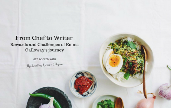 From Chef to Writer: Rewards and Challenges of Emma Galloway's journey